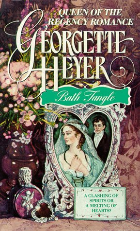 Bath Tangle: Heyer, Georgette