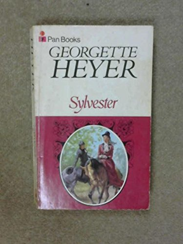 Sylvester, or The Wicked Uncle: Heyer, Georgette