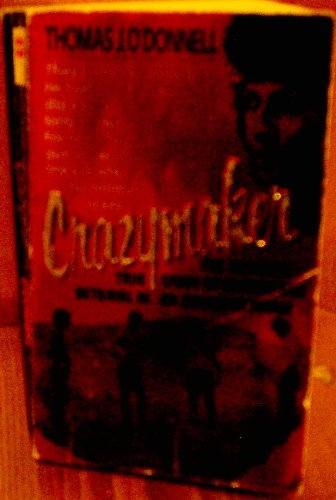 9780061004254: Crazymaker: The Shocking True Story of Murder and Betrayal in an American Family