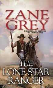 The Lone Star Ranger: Grey, Zane