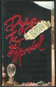 9780061005169: Dying to Get Married: The Courtship and Murder of Julia Miller Bulloch