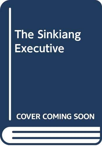 9780061005336: The Sinkiang Executive