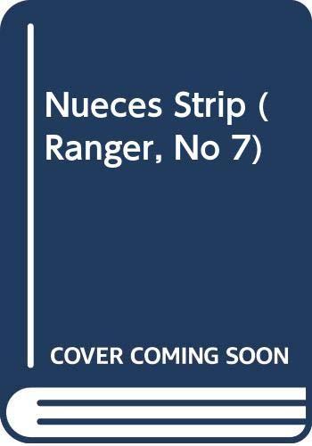 9780061005411: Nueces Strip (Ranger, No 7)