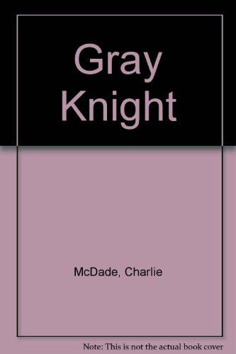 9780061006784: Gray Knight