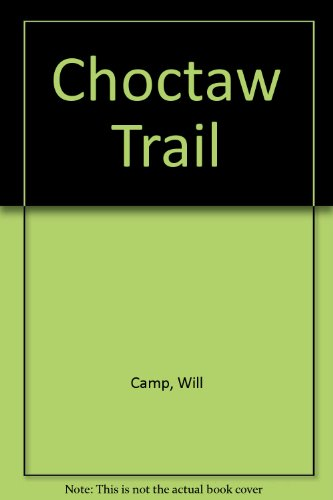 Choctaw Trail: Camp, Will