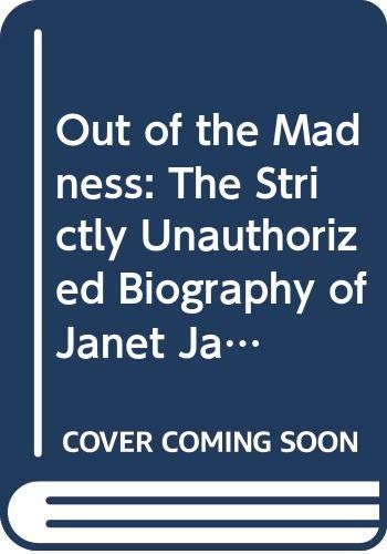 9780061007903: Out of the Madness: The Strictly Unauthorized Biography of Janet Jackson