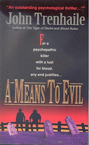 9780061007989: A Means to Evil