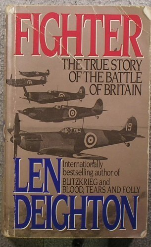 Fighter: The True Story of the Battle: Len Deighton