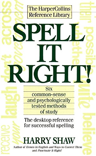 Spell It Right! The Desktop Reference for Successful Spelling: Shaw, Harry