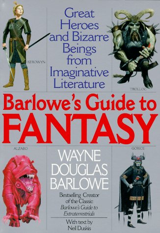 Barlowe's Guide to Fantasy: Creatures Great and Small from the Best Fantasy and Horror... (0061008176) by Barlowe, Wayne Douglas; Duskis, Neil; Duskis, Neiol