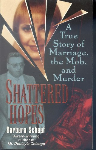 9780061008481: Shattered Hopes: A True Story of Marriage, the Mob, and Murder