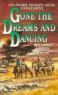9780061008504: Gone the Dreams and Dancing
