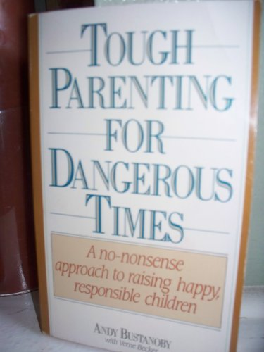 9780061008900: Tough Parenting for Dangerous Times