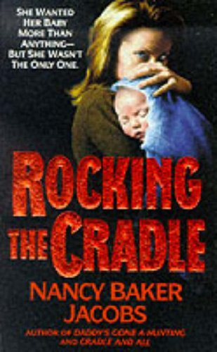 9780061008931: Rocking the Cradle