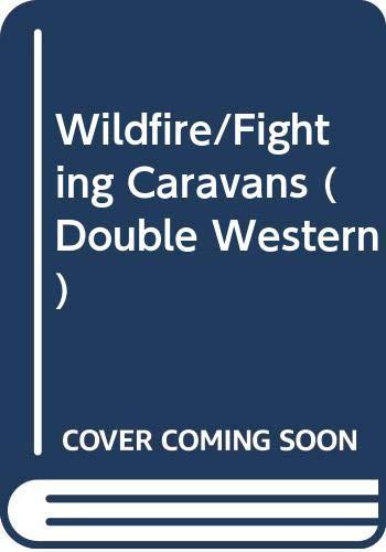 9780061009181: Wildfire/Fighting Caravans (Double Western)