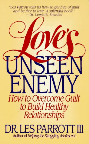 9780061009402: Love's Unseen Enemy: How to Overcome Guilt to Build Healthy Relationships