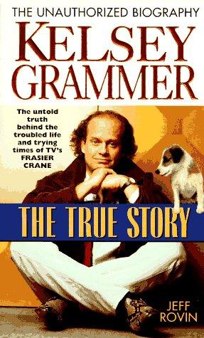 9780061009549: Kelsey Grammer: The True Story