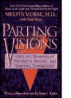 9780061009792: Parting Visions: Uses and Meanings of Pre-Death, Psychic, and Spiritual Experiences