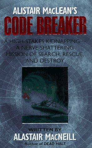9780061009846: Alistair Maclean's Code Breaker