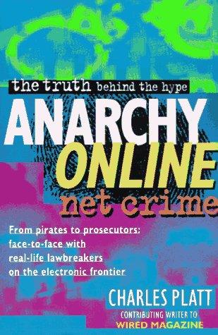Anarchy Online: Net Sex Net Crime (2 Books in 1): PLATT, CHARLES