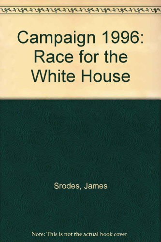 9780061009938: Campaign 1996: Who's Who in the Race for the White House