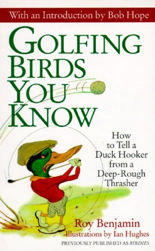 9780061010071: Golfing Birds You Know: How to Tell a Duck Hooker from a Deep-Rough Thrasher