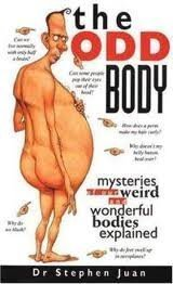 9780061010187: The Odd Body: Mysteries of Our Weird and Wonderful Bodies Explained