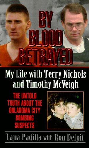 9780061010361: By Blood Betrayed: My Life With Terry Nichols and Timothy McVeigh