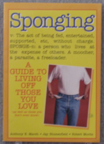 9780061010545: Sponging: A Guide to Living Off Those You Love