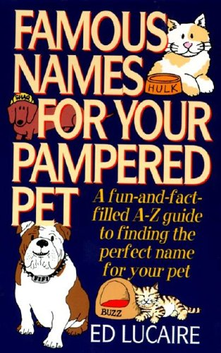 9780061010569: Famous Names for Your Pampered Pet : A Fun & Fact Filled A Z Guide to Finding the Perfect Name for Your Pet