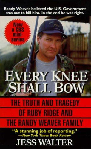 9780061011313: Every Knee Shall Bow: The Truth and Tragedy of Ruby Ridge and the Randy Weaver Family