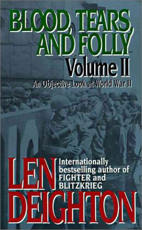 9780061011351: Blood, Tears, and Folly: An Objective Look at World War II: 2