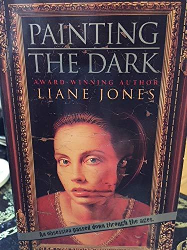 Painting the Dark: Jones, Liane