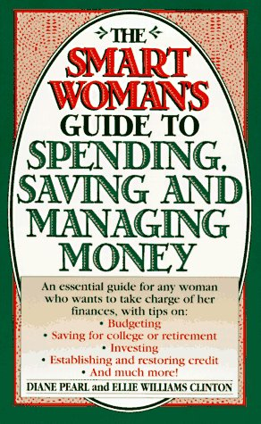 The Smart Woman's Guide: Smart Womans Guide: Clinton, Ellie Williams; Pearl, Diane