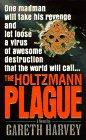 9780061012013: The Holtzmann Plague: A Novel