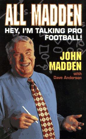9780061012242: All Madden: Hey, I'm Talking Pro Football