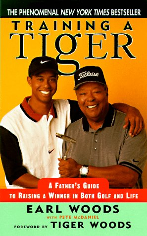 9780061013263: Training a Tiger: A Father's Guide to Raising a Winner in Both Golf and Life