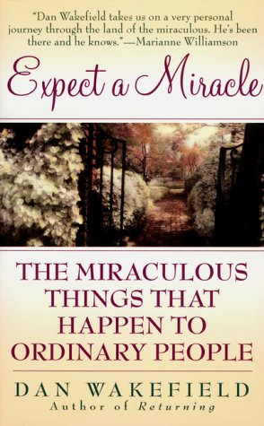 9780061013270: Expect a Miracle: The Miraculous Things That Happen to Ordinary People