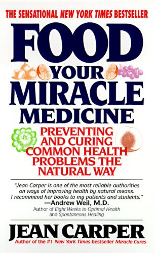 9780061013300: Food--Your Miracle Medicine