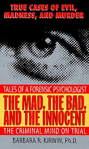 9780061013447: The Mad, the Bad, and the Innocent: The Criminal Mind on Trial--Tales of a Forensic Psychologist