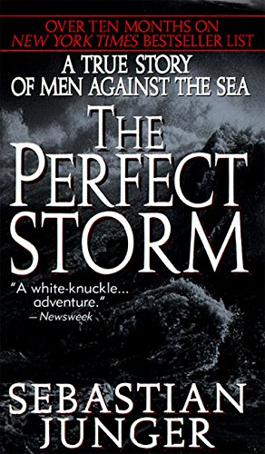 9780061013515: The Perfect Storm: A True Story of Men Against the Sea
