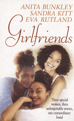 Girlfriends (9780061013690) by Anita Bunkley; Sandra Kitt; Eva Rutland