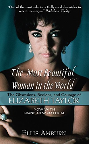 9780061014086: Most Beautiful Woman in the World: The Obsessions, Passions, and Courage of Elizabeth Taylor