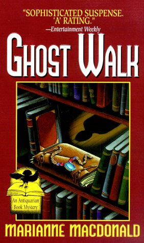 Ghost Walk: An Antiquarian Book Mystery (Antiquarian: Macdonald, Marianne