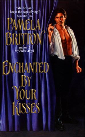 Enchanted By Your Kisses: Britton, Pamela