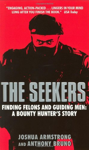 9780061014796: The Seekers: Finding Felons and Guiding Men: A Bounty Hunter's Story