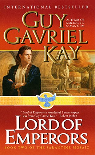 9780061020025: Lord of Emperors (Sarantine Mosaic, Book 2)