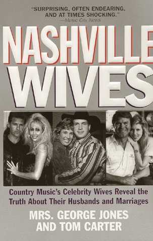 9780061030062: Nashville Wives: Country Music's Celebrity Wives Reveal the Truth about Their Husbands and Marriages