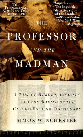 9780061030222: The Professor and the Madman: A Tale of Murder, Insanity, and the Making of the Oxford English Dictionary