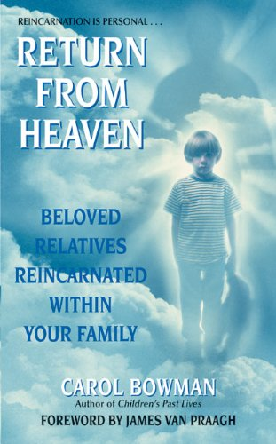 9780061030444: Return from Heaven: Beloved Relatives Reincarnated Within Your Family